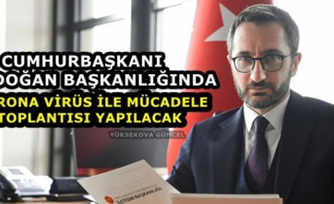 Cumhurbaşkanı Erdoğan başkanlığında korona virüs ile mücadele toplantısı yapılacak
