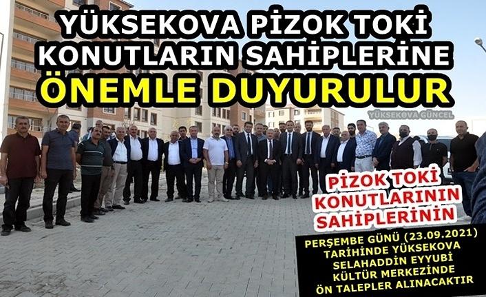 Yüksekova Pizok TOKİ konutların Sahiplerine Önemle Duyurulur