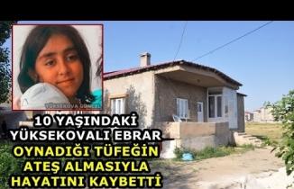 10 Yaşındaki Yüksekovalı Ebrar, Oynadığı Tüfeğin Ateş Almasıyla Hayatını Kaybetti