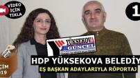 HDP YÜKSEKOVA BELEDİYE EŞ BAŞKAN ADAYLARIYLA RÖPORTAJ... 1.BÖLÜM