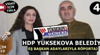 HDP YÜKSEKOVA BELEDİYE EŞ BAŞKAN ADAYLARIYLA RÖPORTAJ... 4.BÖLÜM