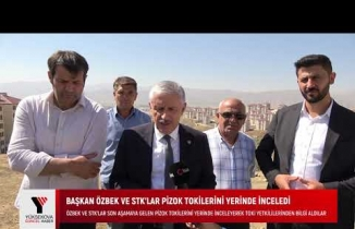 Özbek ve STK'lar Pizok TOKİ'lerini Yerinde İnceledi - Yüksekova