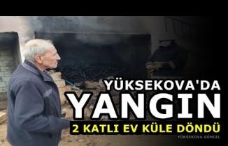 Yüksekova'da Yangın: 2 katlı Evi Küle Döndü