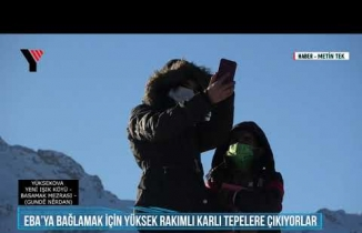 Yüksekova: Eba'ya Bağlamak İçin Yüksek Rakımlı Karlı Tepelere Çıkıyorlar