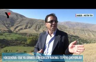 Yüksekova: Eba'ya Girmek İçin Yüksek Rakımlı Tepeye Çıkıyorlar