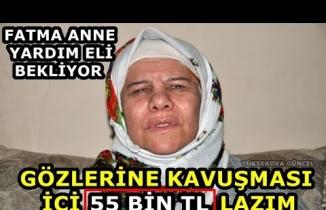 Yüksekovalı Fatma Anne Yardım Eli Bekliyor: Gözlerine Kavuşması İçin 55 Bin Tl Lazım