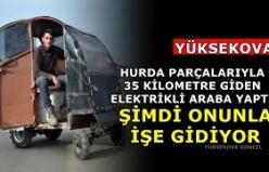 Hurda parçalarıyla 35 kilometre giden elektrikli araba yaptı: Şimdi onunla işe gidiyor - Yüksekova